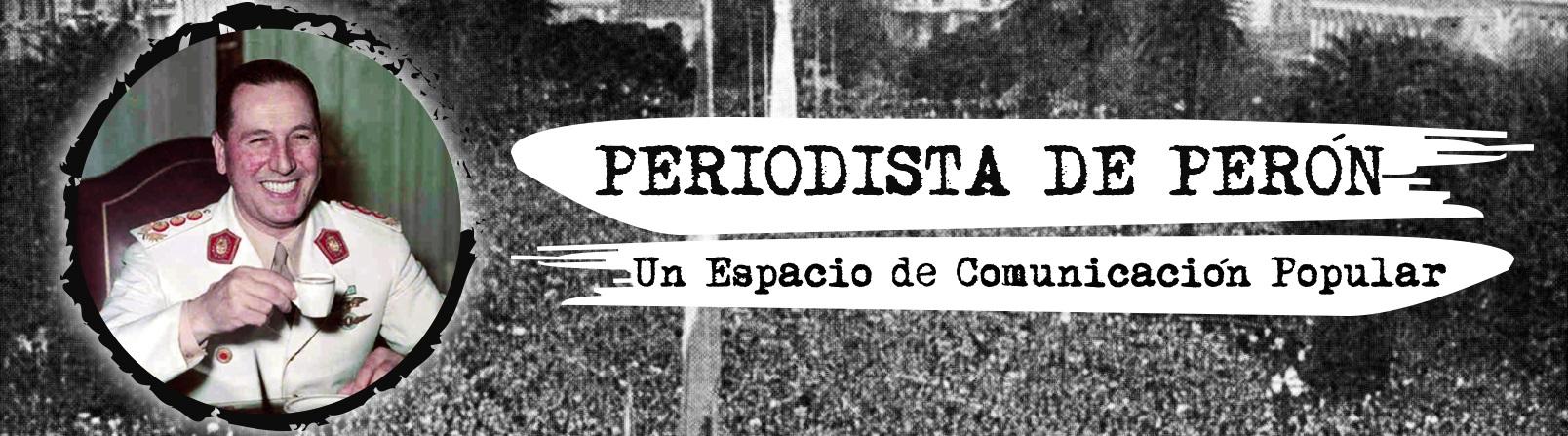 Periodista de Perón
